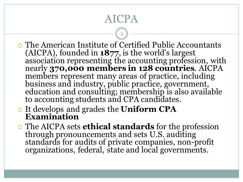 AICPA  The American Institute of Certified Public Accountants (AICPA), founded in 1877, is the world's largest association representing the accountin