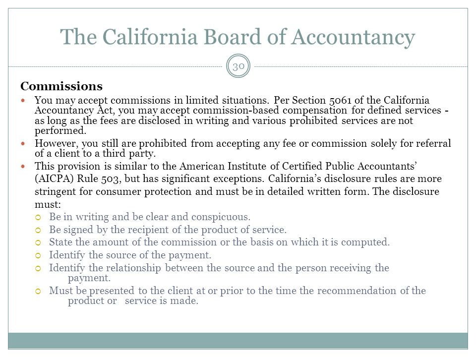 The California Board of Accountancy Commissions You may accept commissions in limited situations. Per Section 5061 of the California Accountancy Act,