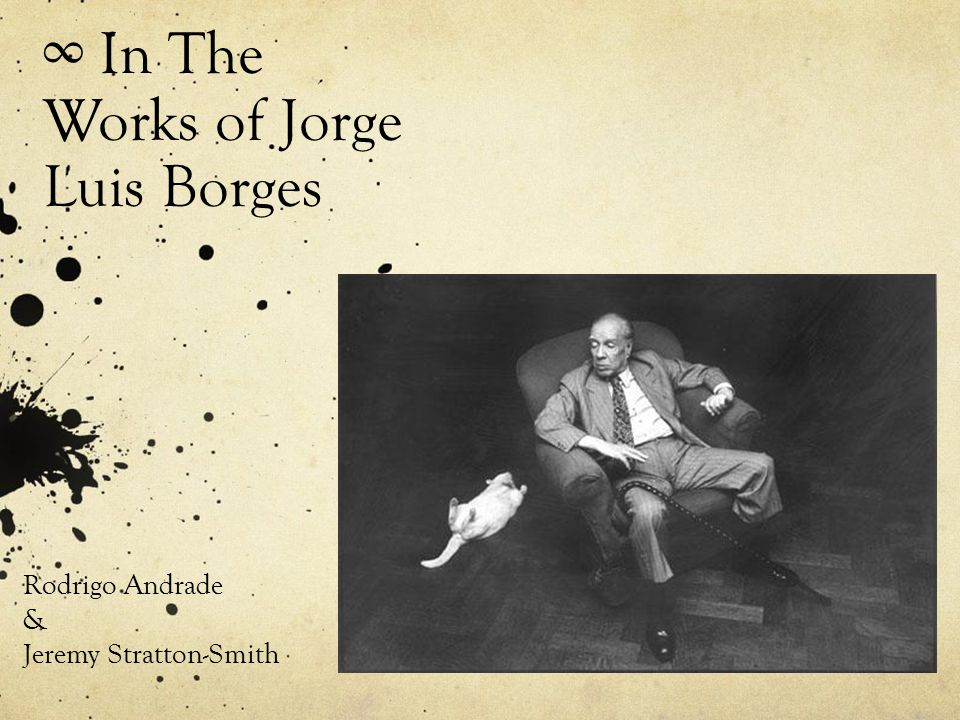 ∞ In The Works of Jorge Luis Borges Rodrigo Andrade & Jeremy Stratton-Smith