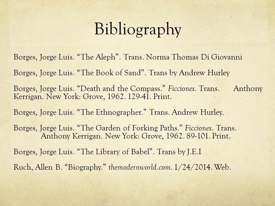 Bibliography Borges, Jorge Luis. The Aleph . Trans.