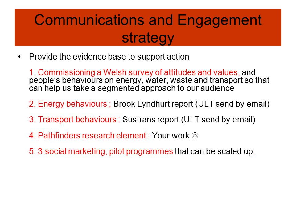 Communications and Engagement strategy Provide the evidence base to support action 1.