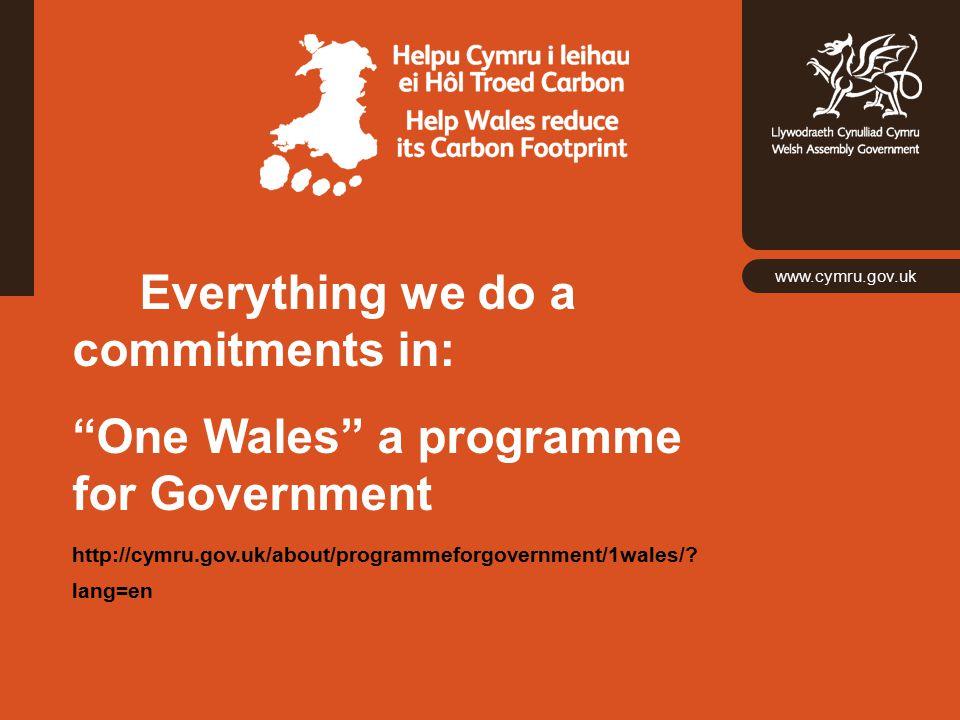 www.cymru.gov.uk Policy: www.wales.gov.uk/climatechangewww.wales.gov.uk/climatechange Action: www.walescarbonfootprint.gov.ukwww.walescarbonfootprint.gov.uk Usha.Ladwa-Thomas@wales.gsi.gov.uk