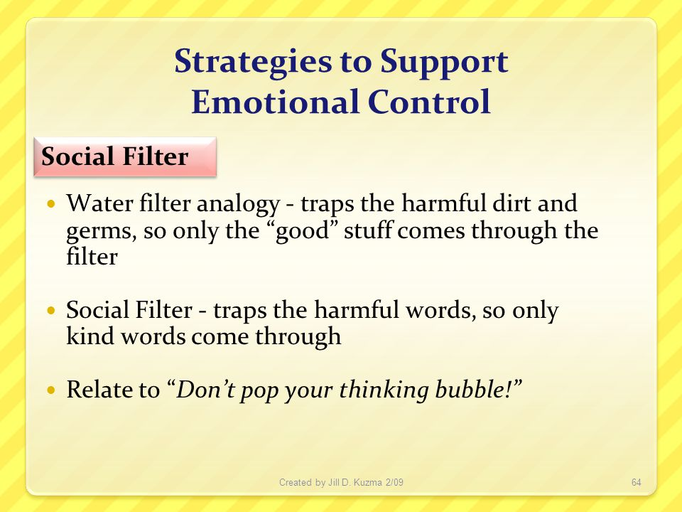 "Created by Jill D. Kuzma 2/0964 Water filter analogy - traps the harmful dirt and germs, so only the ""good"" stuff comes through the filter Social Filt"