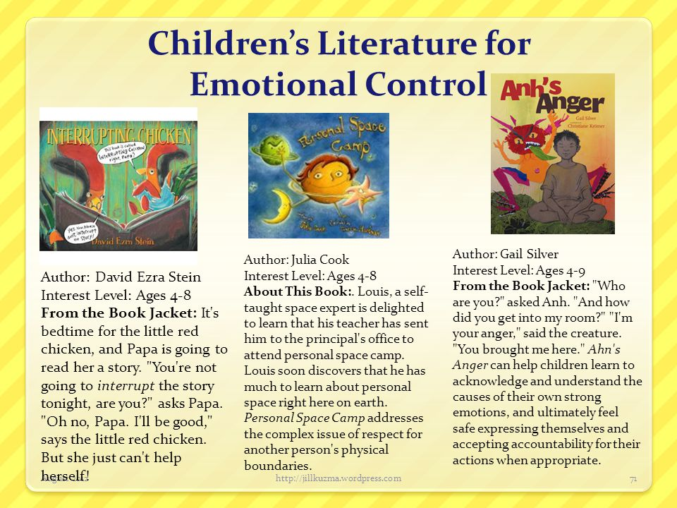 Children's Literature for Emotional Control August 2012http://jillkuzma.wordpress.com71 Author: David Ezra Stein Interest Level: Ages 4-8 From the Boo