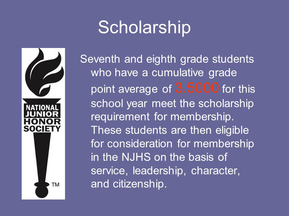 The very first criteria is scholarship.