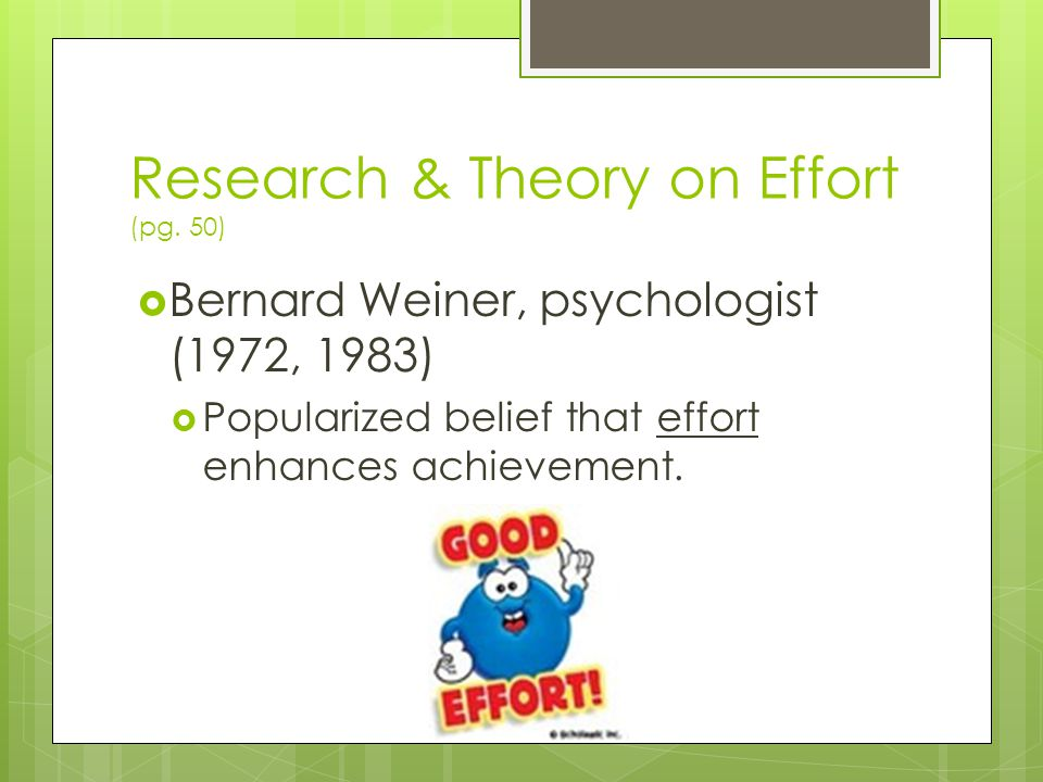 Research & Theory on Effort (pg.