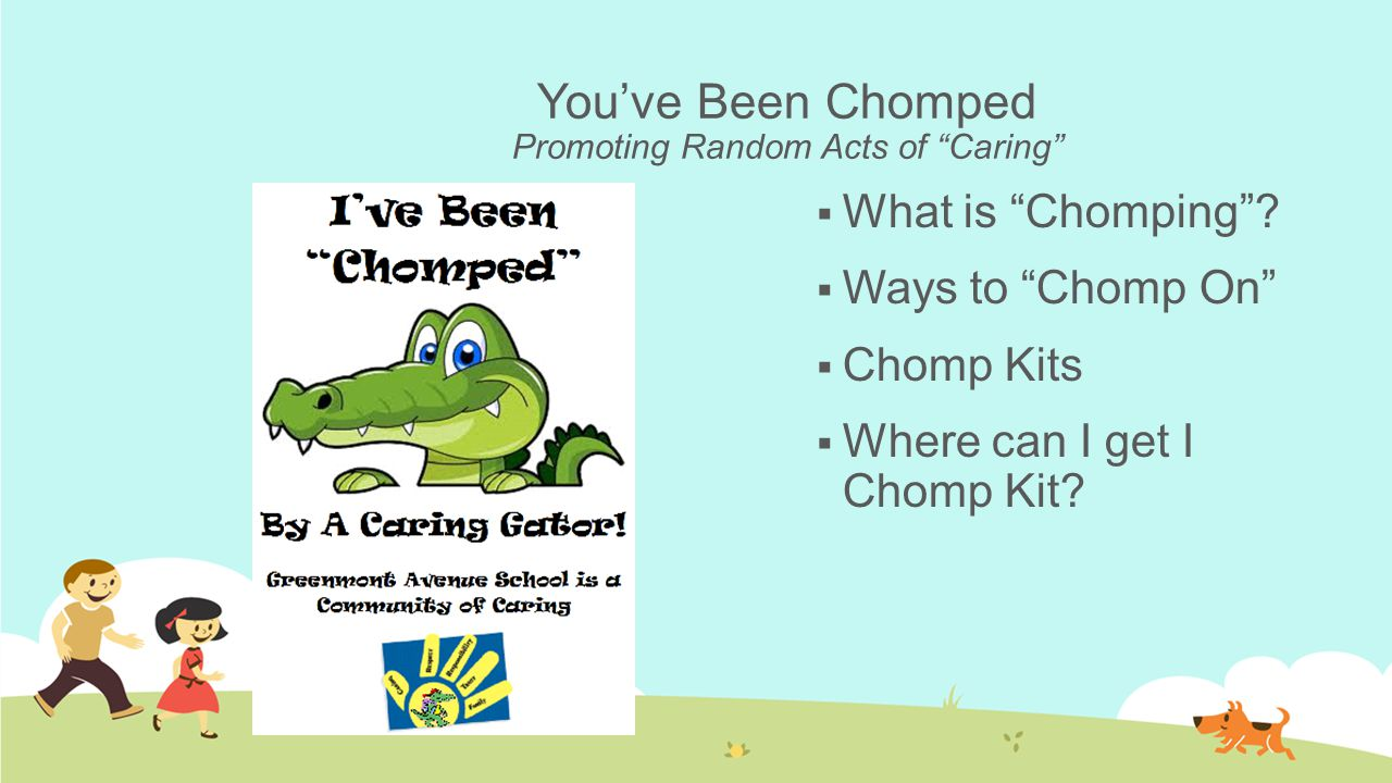 You've Been Chomped Promoting Random Acts of Caring  What is Chomping .