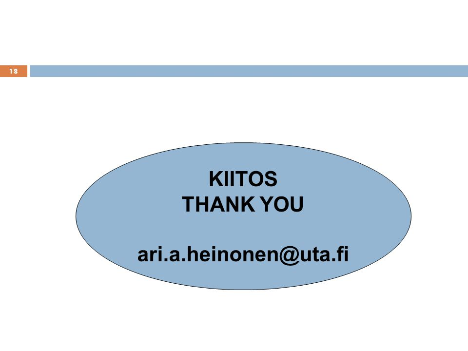 18 KIITOS THANK YOU ari.a.heinonen@uta.fi