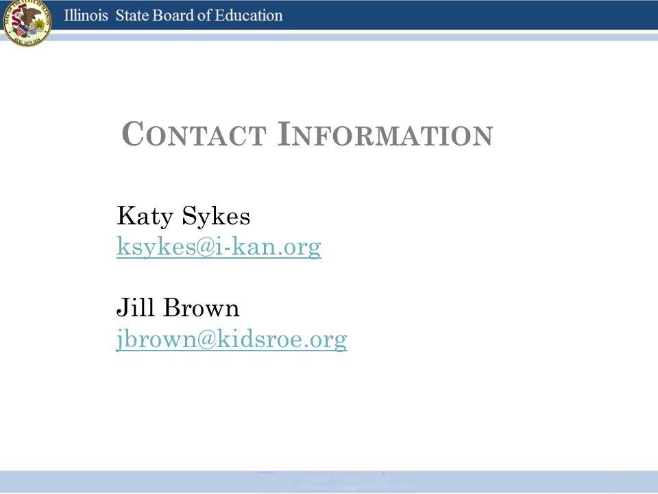C ONTACT I NFORMATION Katy Sykes ksykes@i-kan.org Jill Brown jbrown@kidsroe.org