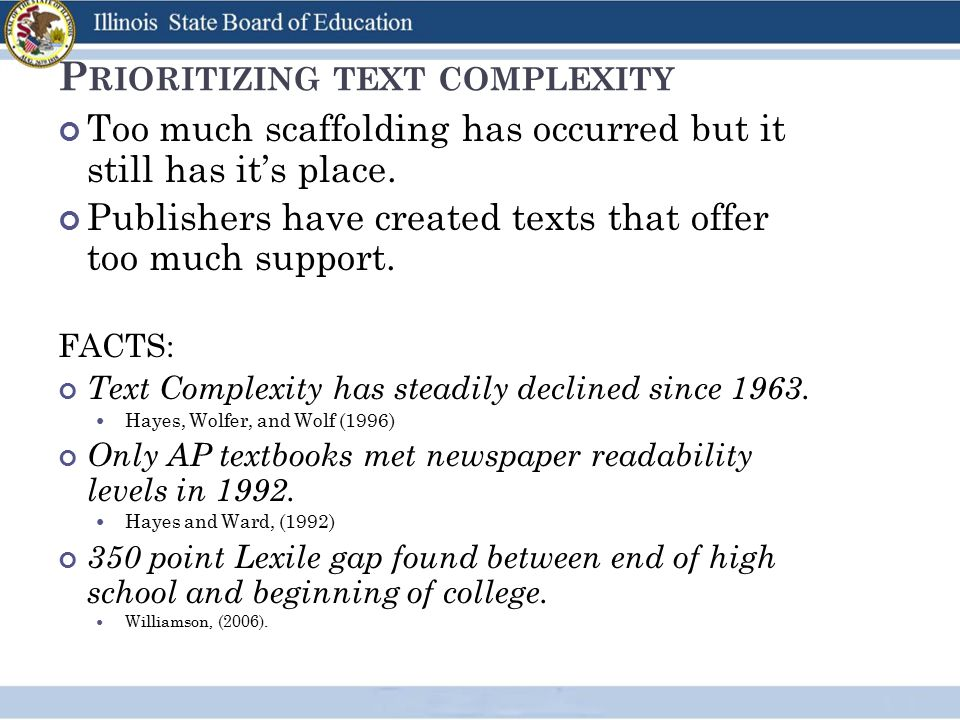 P RIORITIZING TEXT COMPLEXITY Too much scaffolding has occurred but it still has it's place.