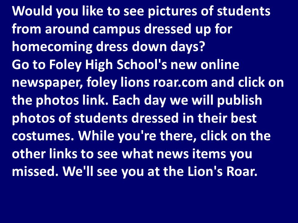 Would you like to see pictures of students from around campus dressed up for homecoming dress down days.