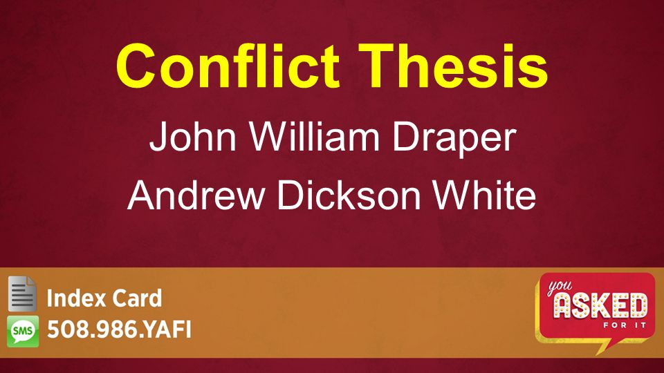 Conflict Thesis John William Draper Andrew Dickson White