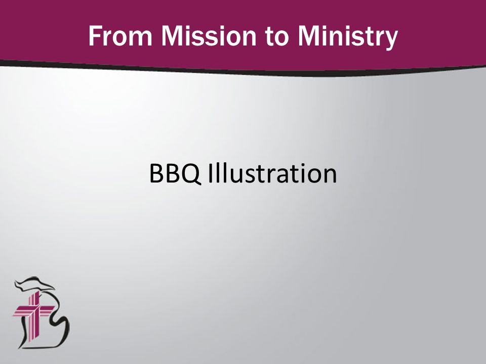 BBQ Illustration From Mission to Ministry