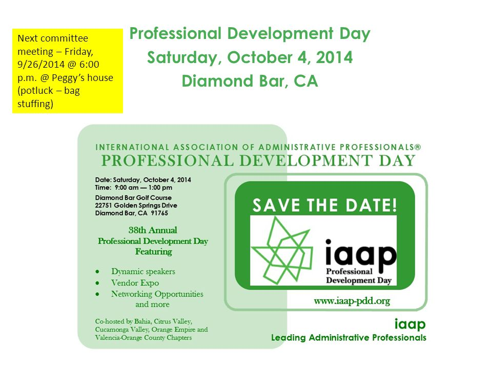 Professional Development Day Saturday, October 4, 2014 Diamond Bar, CA Next committee meeting – Friday, 9/26/2014 @ 6:00 p.m.