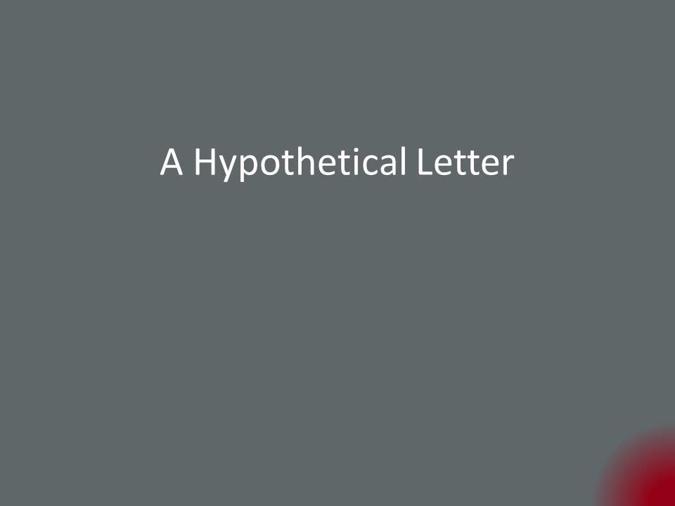 A Hypothetical Letter