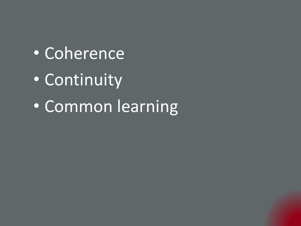 Coherence Continuity Common learning