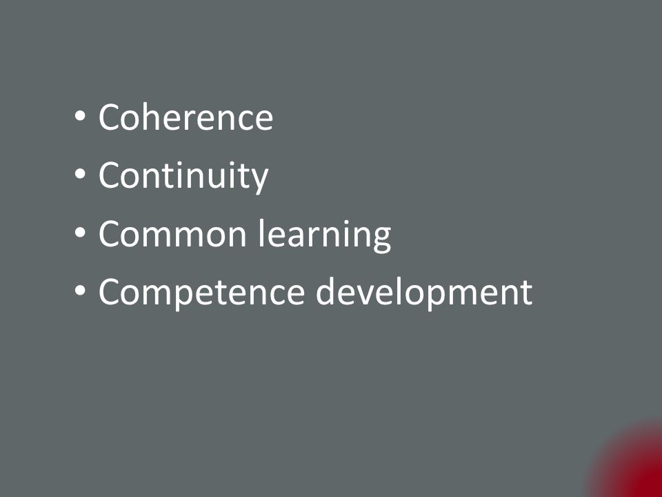 Coherence Continuity Common learning Competence development