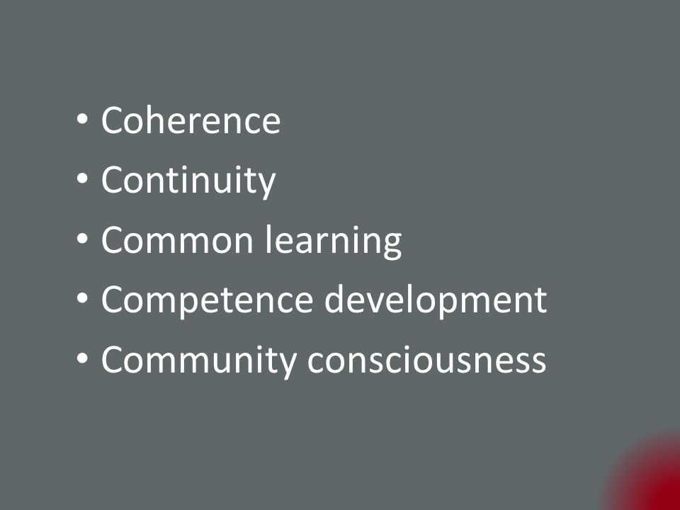 Coherence Continuity Common learning Competence development Community consciousness