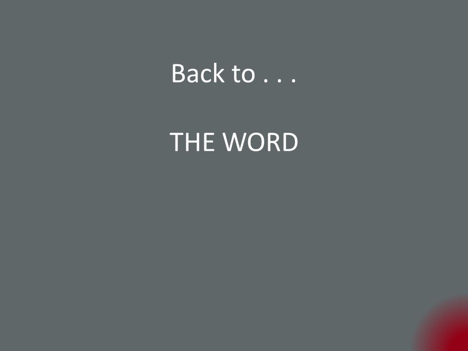 Back to... THE WORD