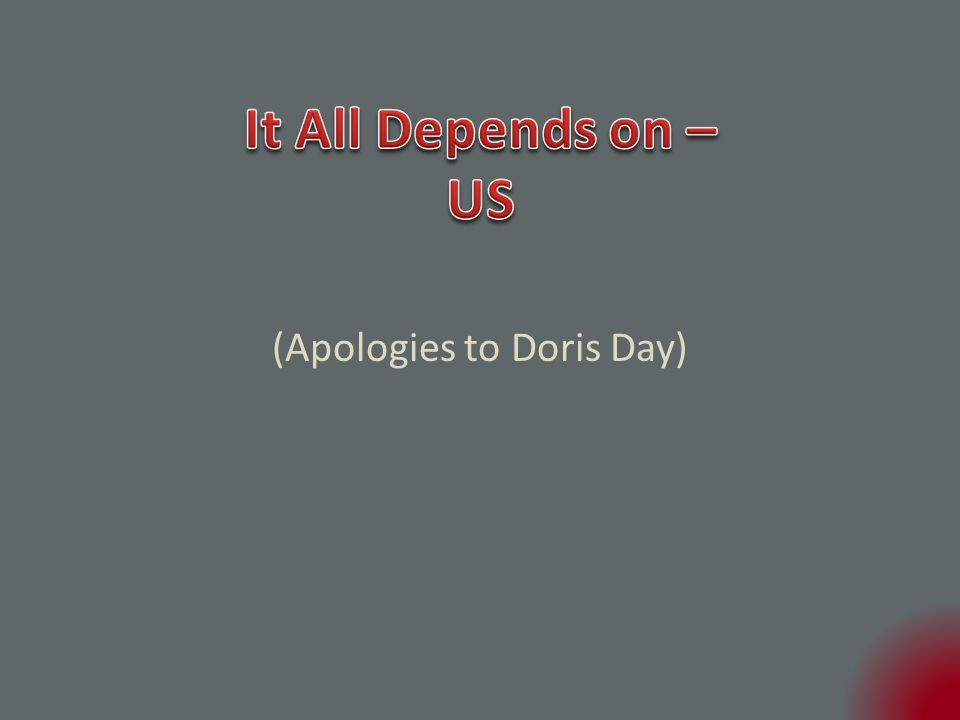 (Apologies to Doris Day)