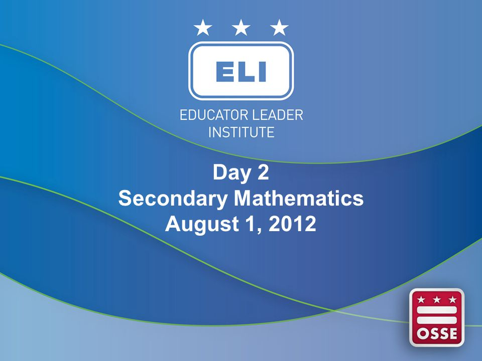 Day 2 Secondary Mathematics August 1, 2012