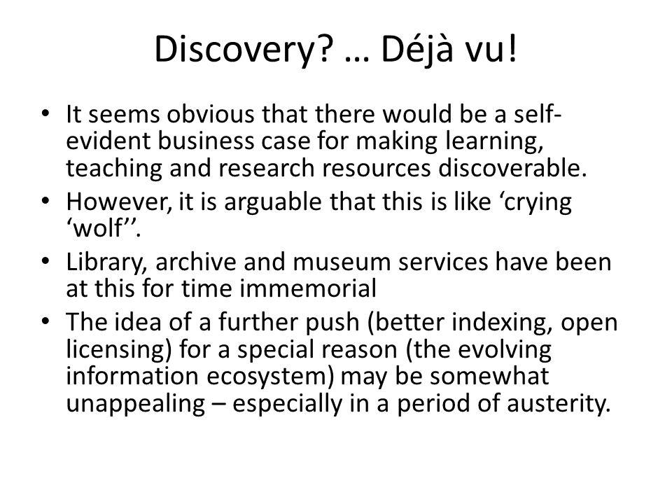 Discovery. … Déjà vu.
