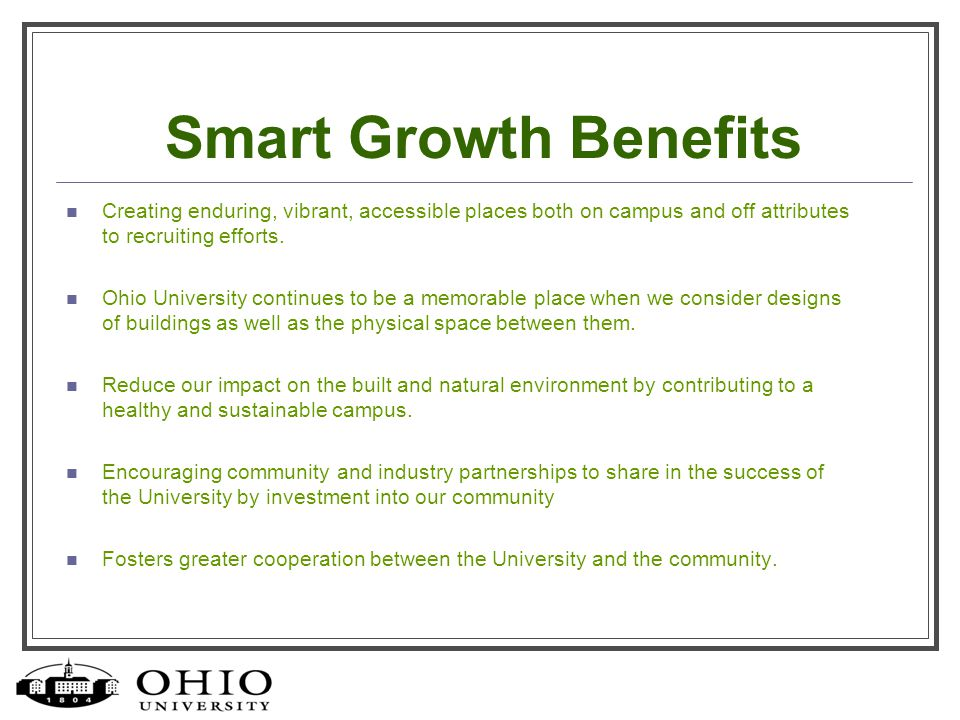 Smart Growth Benefits Creating enduring, vibrant, accessible places both on campus and off attributes to recruiting efforts.