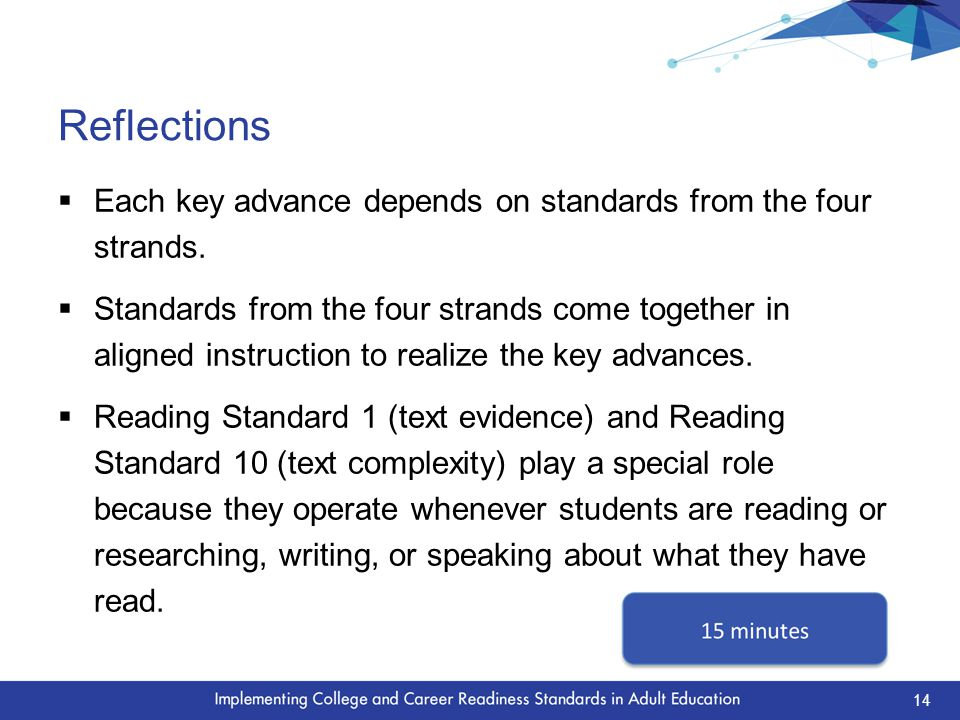 Reflections  Each key advance depends on standards from the four strands.