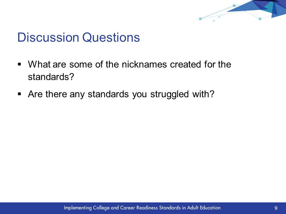 Discussion Questions  What are some of the nicknames created for the standards.