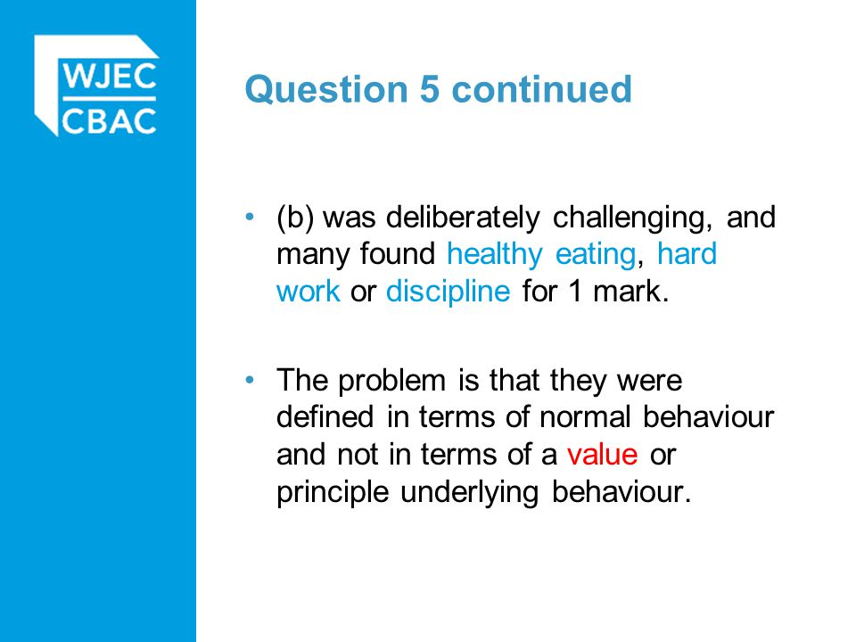 Question 5 continued (b) was deliberately challenging, and many found healthy eating, hard work or discipline for 1 mark.