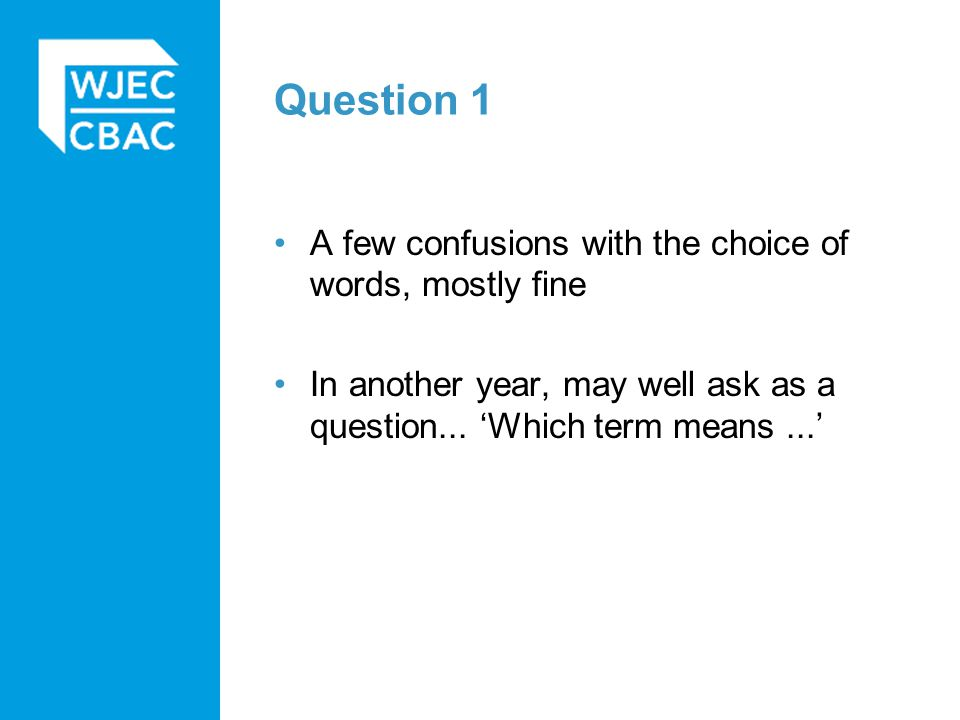 Question 1 A few confusions with the choice of words, mostly fine In another year, may well ask as a question...