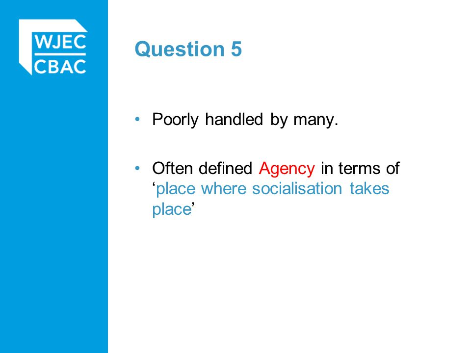 Question 5 Poorly handled by many.