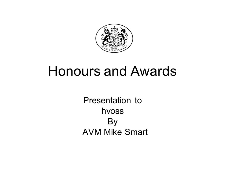 Honours and Awards Presentation to hvoss By AVM Mike Smart