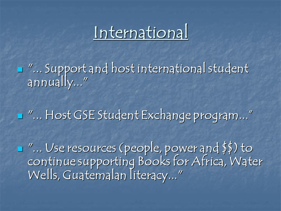 International ... Support and host international student annually... ...