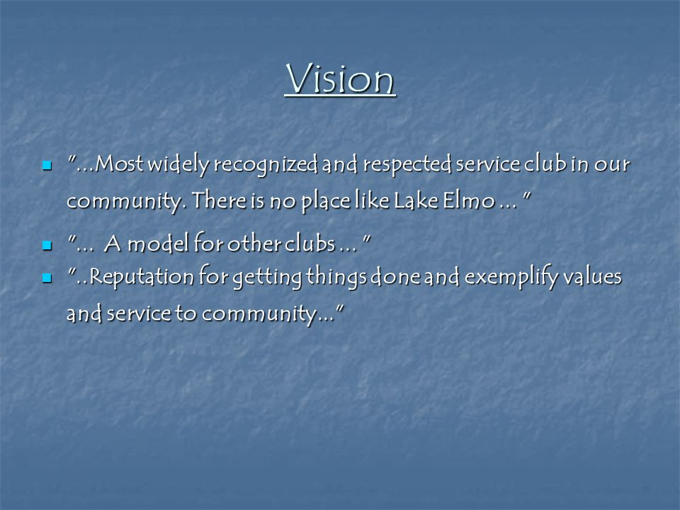 Vision ...Most widely recognized and respected service club in our community.