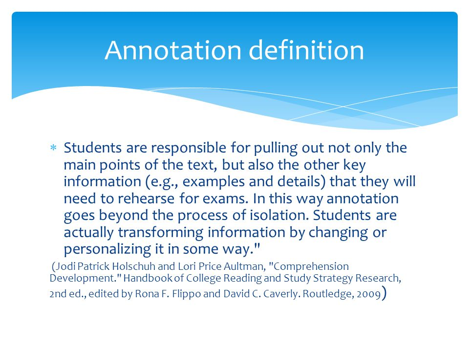  Students are responsible for pulling out not only the main points of the text, but also the other key information (e.g., examples and details) that