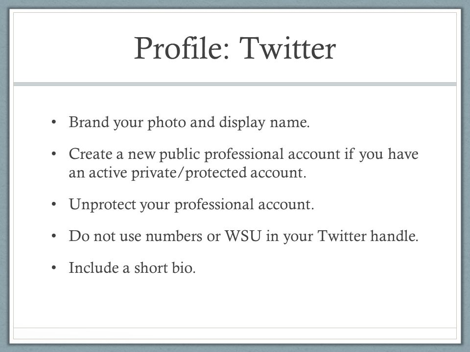 Profile: Twitter Brand your photo and display name.