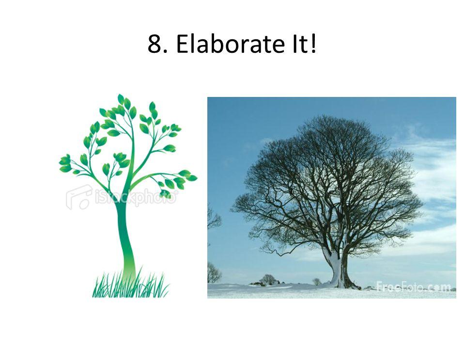 8. Elaborate It!