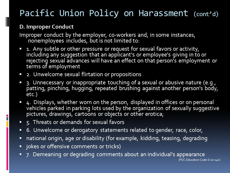 Pacific Union Policy on Harassment (cont'd) D.