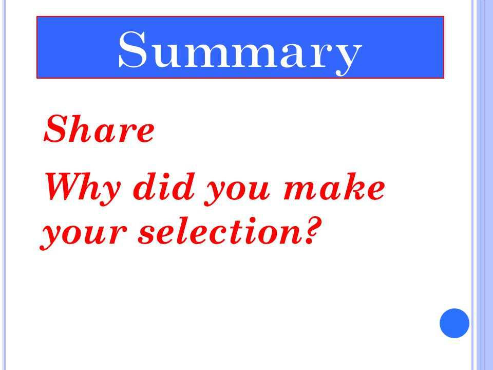 Share Why did you make your selection?