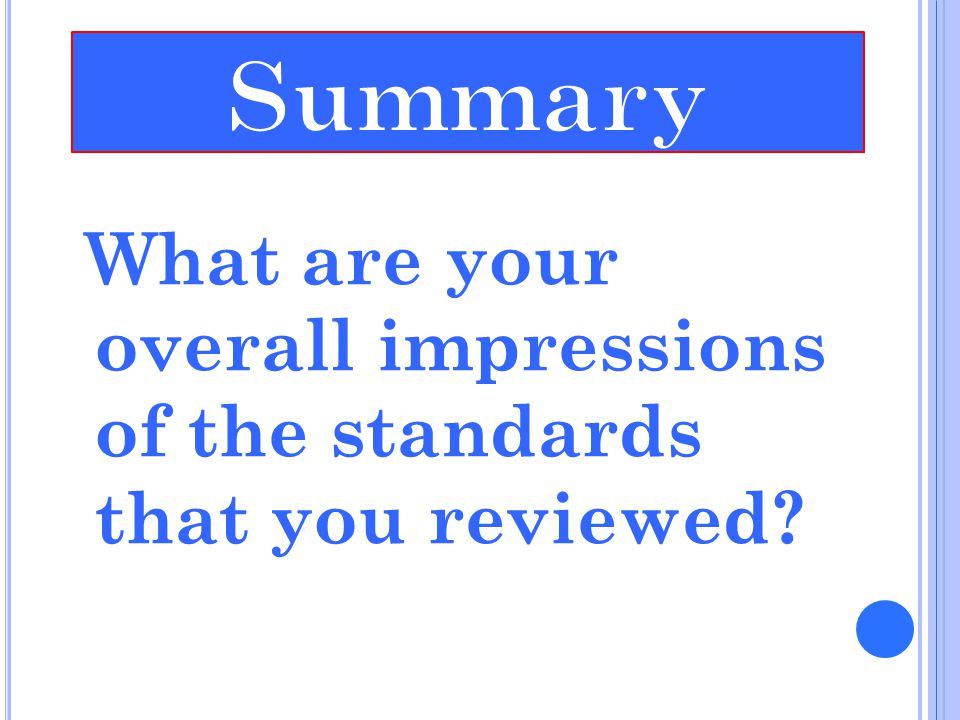 What are your overall impressions of the standards that you reviewed