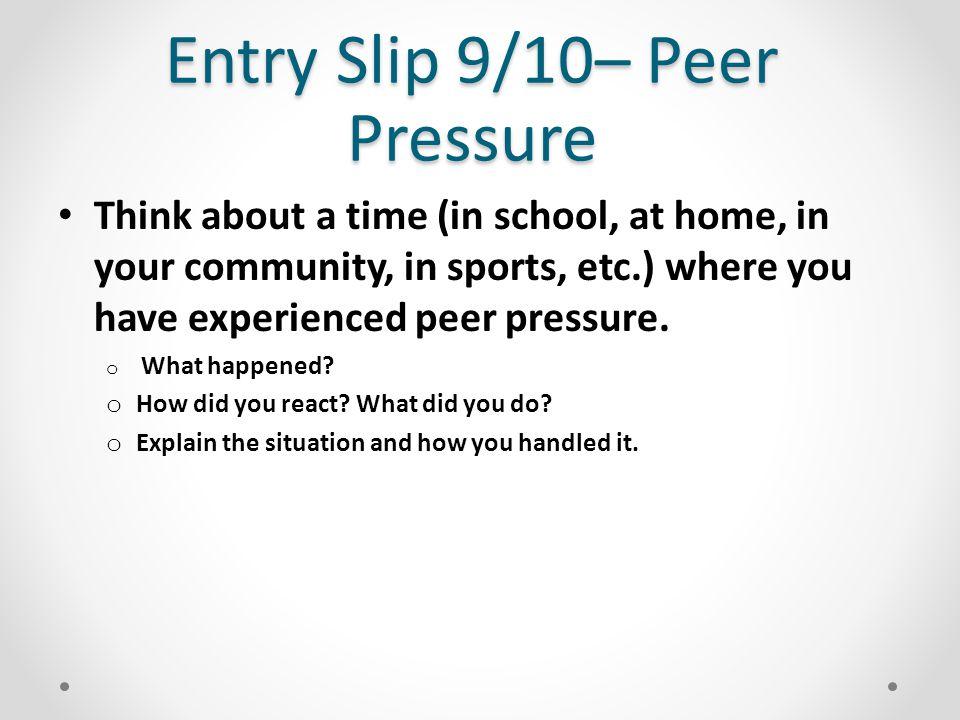 Peer Pressure Worksheet Individually or at your tables, complete the worksheet on peer pressure.