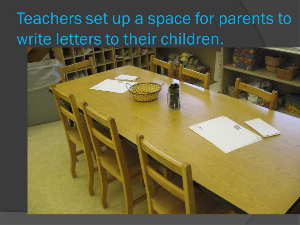 Teachers set up a space for parents to write letters to their children.