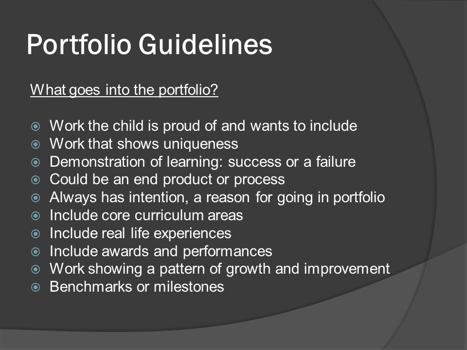 Portfolio Guidelines What goes into the portfolio.