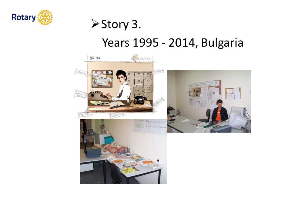  Story 3. Years 1995 - 2014, Bulgaria