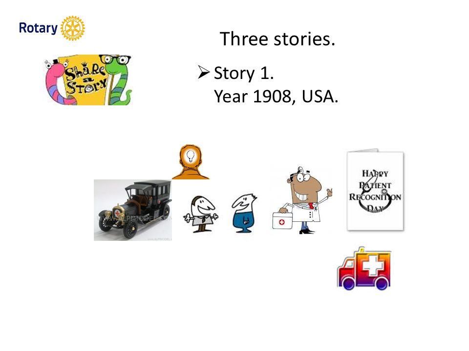 Three stories.  Story 1. Year 1908, USA.