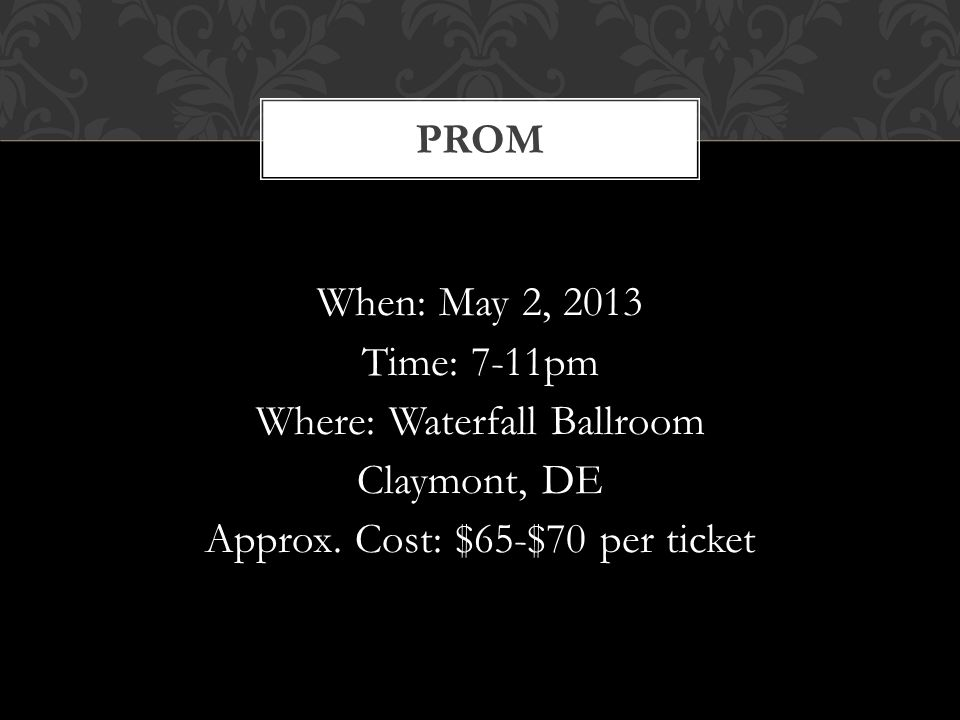 When: May 2, 2013 Time: 7-11pm Where: Waterfall Ballroom Claymont, DE Approx.