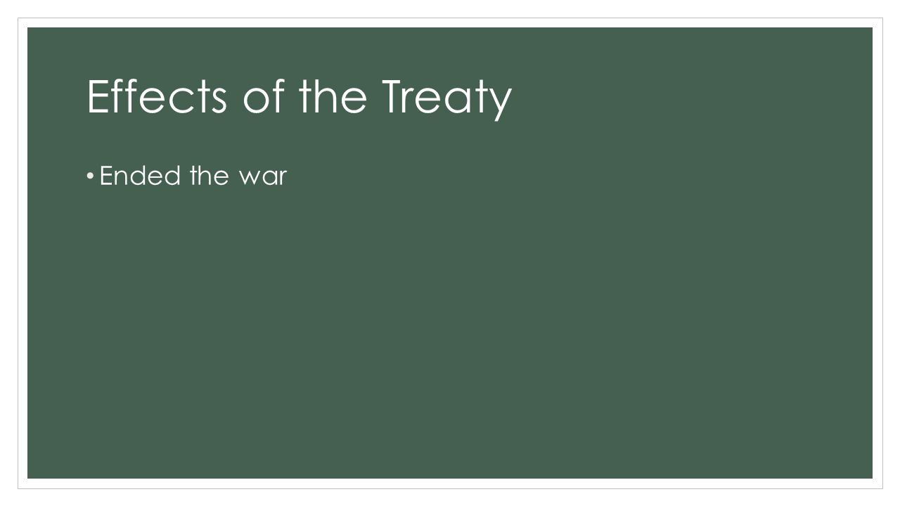 Effects of the Treaty Ended the war