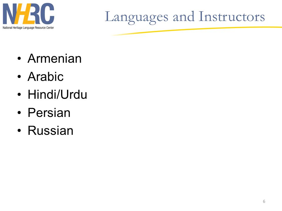 Languages and Instructors Armenian Arabic Hindi/Urdu Persian Russian 6