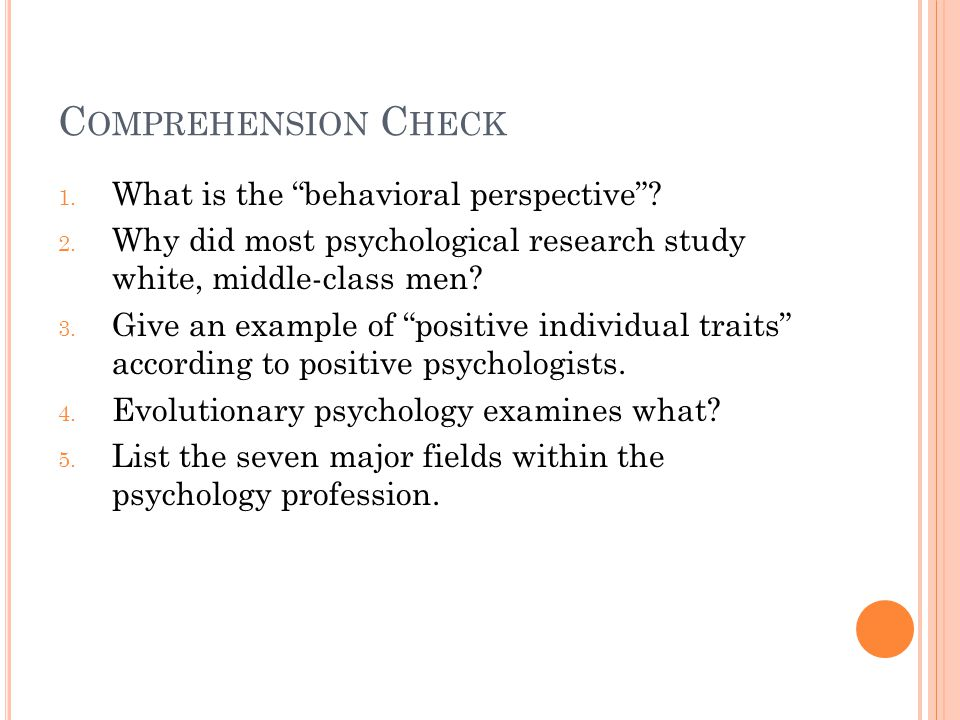 C OMPREHENSION C HECK 1. What is the behavioral perspective .